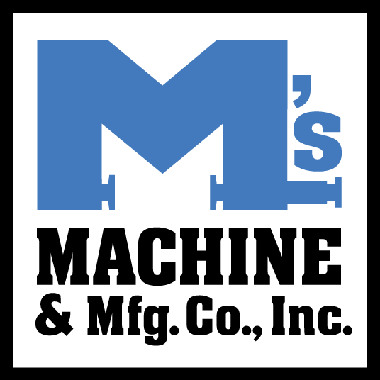 M's Machine & Mfg. Co., Inc.